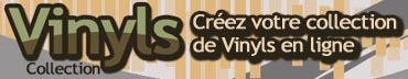 Vinyls-collection.com : crez votre collection de Vinyls en ligne